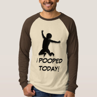I Pooped Today! Long Sleeve Raglan T-Shirt