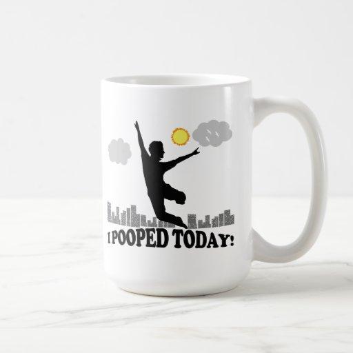 I Pooped Today Coffee Mugs