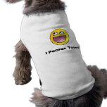 I Pooped Today Sleeveless Dog Shirt