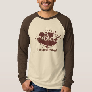 I Pooped Today Text Design Brown Smutch T-Shirt