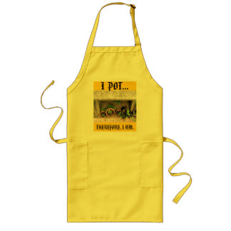 I  POT..., THEREFORE, I AM. LONG APRON