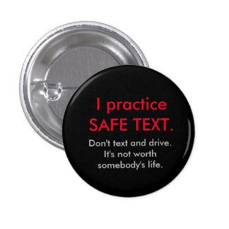 I practice SAFE TEXT button. 3 Cm Round Badge