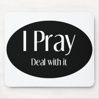 I Pray, Deal With It Mousepad