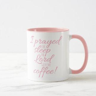I Prayed for Sleep Mug