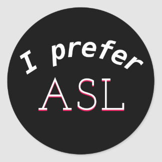 I prefer ASL sticker