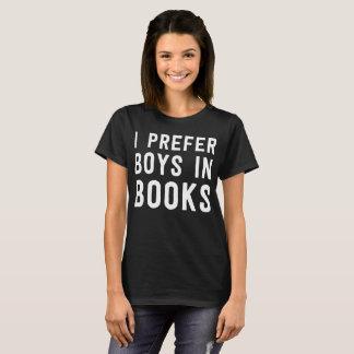 I Prefer Boys in Books reading humor T-Shirt