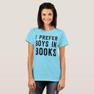 I Prefer Boys in Books T-Shirt