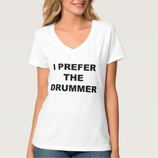 I Prefer The Drummer - The Hysterics Shirt