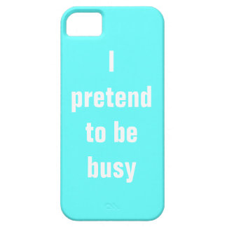 I pretend to be busy case for the iPhone 5