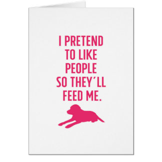 I Pretend to Like People Labrador Card