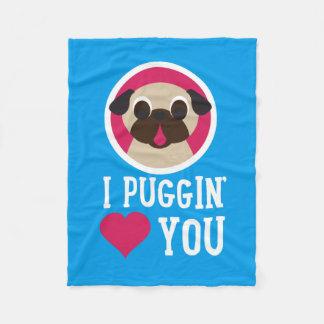 I Puggin' Love You Pug Fleece Blanket