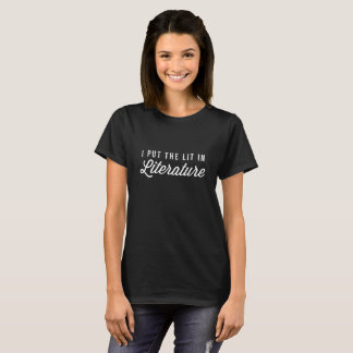 I put Lit in Literature T-Shirt