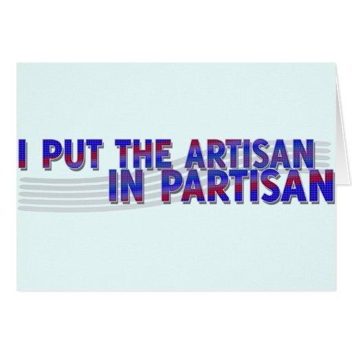 I Put the Artisan in Partisan Card