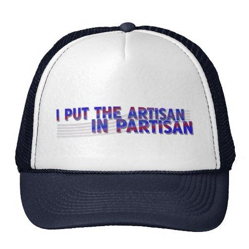 I Put the Artisan in Partisan Hat