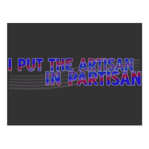 I Put the Artisan in Partisan Postcards