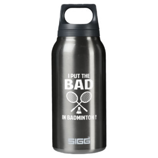 I Put The Bad In Badminton 0.3L Insulated SIGG Thermos Water Bottle