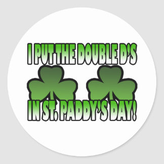 I Put the Double D's in St. Paddy's Day Sticker