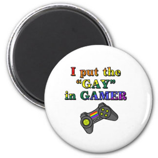 I put the GAY in Gamer 6 Cm Round Magnet
