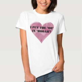 "I put the ""oo"" in Hooah! T Shirt"