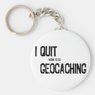 I Quit Geocaching?! Key Ring