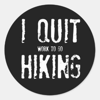 I Quit Hiking!? Classic Round Sticker