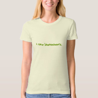 i race lawnmowers. T-Shirt