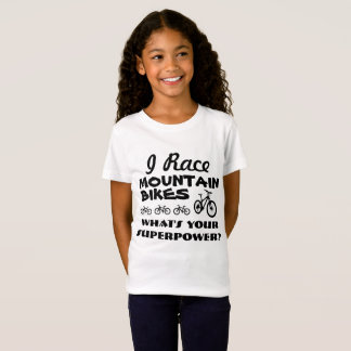 I Race Mountain Bikes, What's Your Superpower? T-Shirt