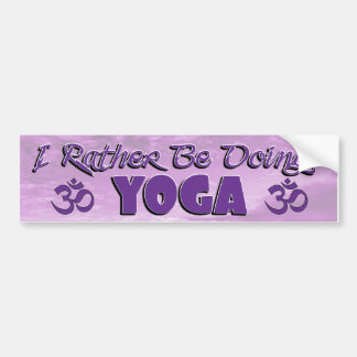 I Rather Be Doing Yoga Bumper Sticker
