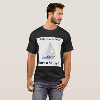 I rather be sailing sailboat fishing T-Shirt