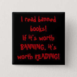 I read banned books! 15 cm square badge