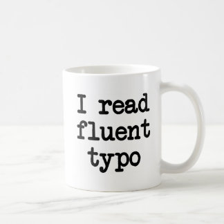 I read fluent typo coffee mug