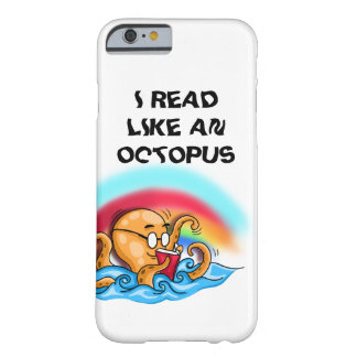 I read Like An Octopus Barely There iPhone 6 Case