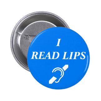 I READ LIPS 6 CM ROUND BADGE