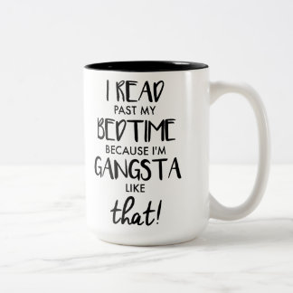 I Read Past My Bedtime Because I'm a Gangsta Two-Tone Coffee Mug
