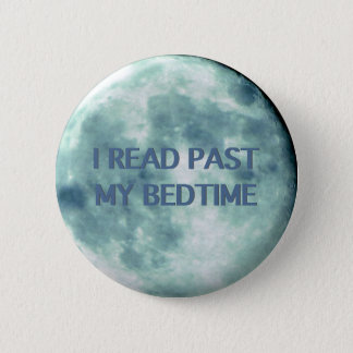 I Read Past My Bedtime Night Time | Reading Books 6 Cm Round Badge