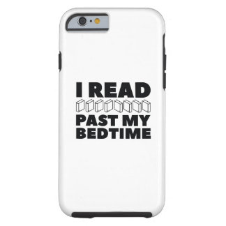I Read Past My Bedtime Tough iPhone 6 Case
