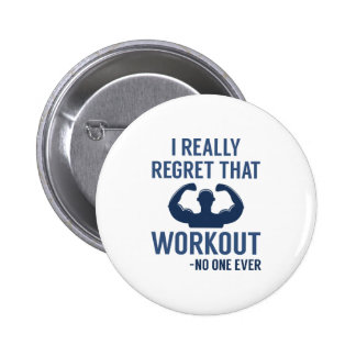 I Really Regret That Workout 6 Cm Round Badge