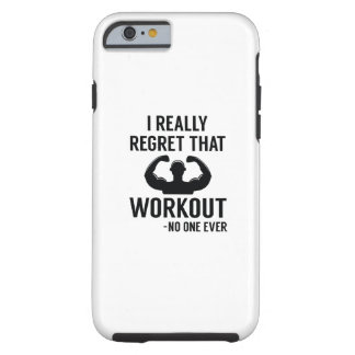 I Really Regret That Workout Tough iPhone 6 Case