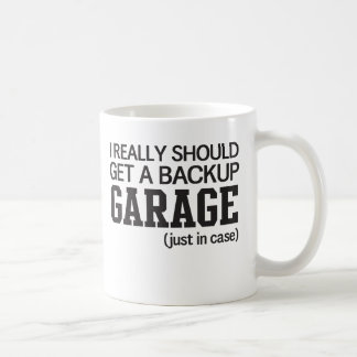 I really should get a backup garage (just in case) coffee mug