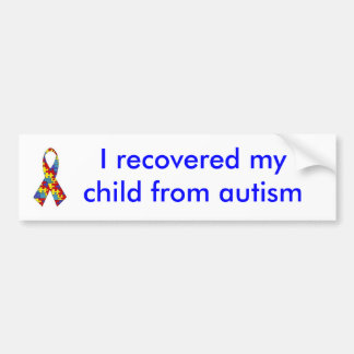 I recovered my child from autism bumper stickers