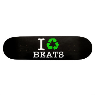 I Recycle Beats Skate Boards