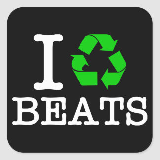 I Recycle Beats Square Sticker