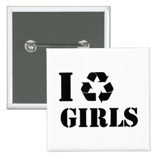 I Recycle Girls Pinback Button