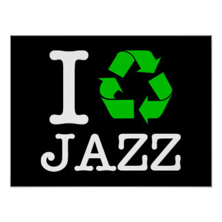 I Recycle Jazz Poster