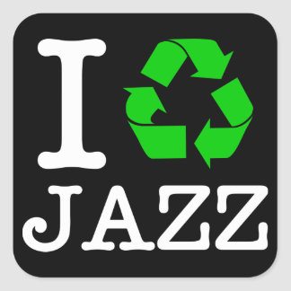 I Recycle Jazz Square Sticker