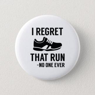I Regret That Run 6 Cm Round Badge