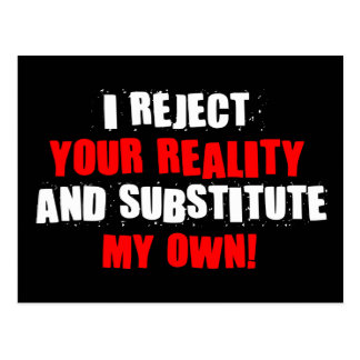 I Reject Your Reality And Substitute My Own Postcard