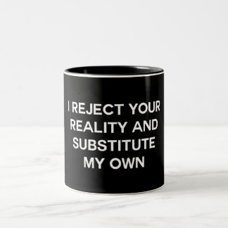I Reject Your Reality Two-Tone Coffee Mug