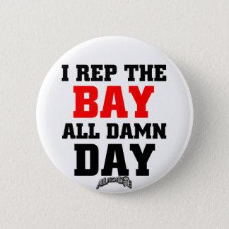 I Rep The Bay 6 Cm Round Badge