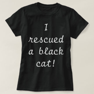 """I rescued a black cat!"" Women's Basic T-Shirt"